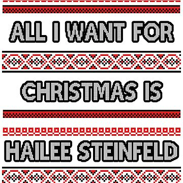 Ugly Christmas Sweater - Hailee Steinfeld by amandamedeiros