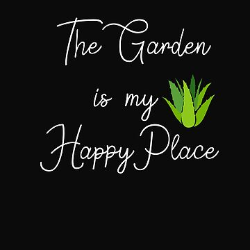 The Garden Is My Happy Place by Britta75