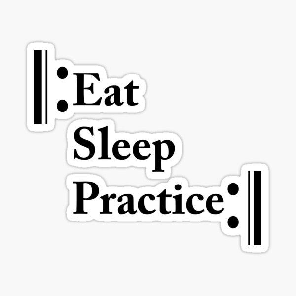 Eat Sleep Practice Repeat Sticker