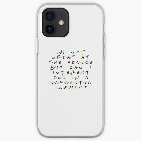 I'M NOT GREAT AT THE ADVICE BUT CAN I INTEREST YOU IN A SARCASTIC COMMENT? Coque souple iPhone