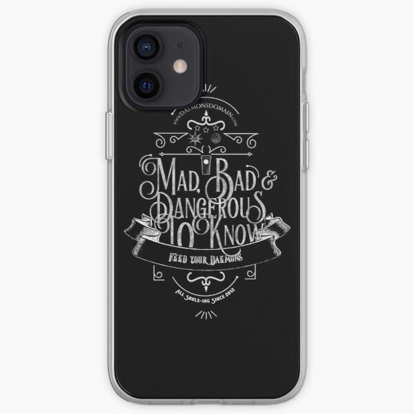 Mad, Bad & Dangerous to Know! iPhone Soft Case
