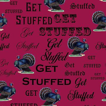 Get Stuffed - Turkeys On Cranberry Background by grinningskull