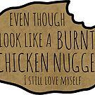 Burnt Chicken Nugget von marleesmarkings