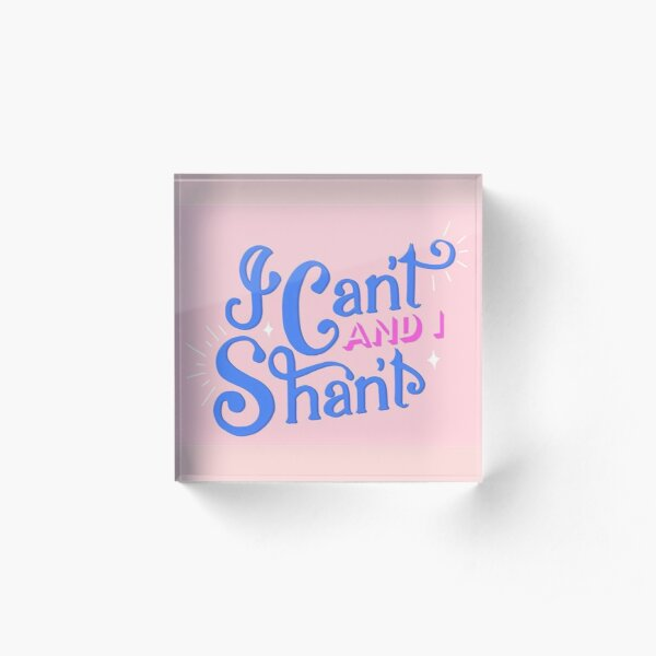 I Can't and I Shan't - The Morning Toast  Acrylic Block