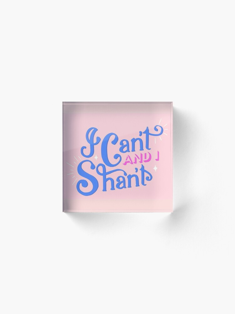 Alternate view of I Can't and I Shan't - The Morning Toast  Acrylic Block