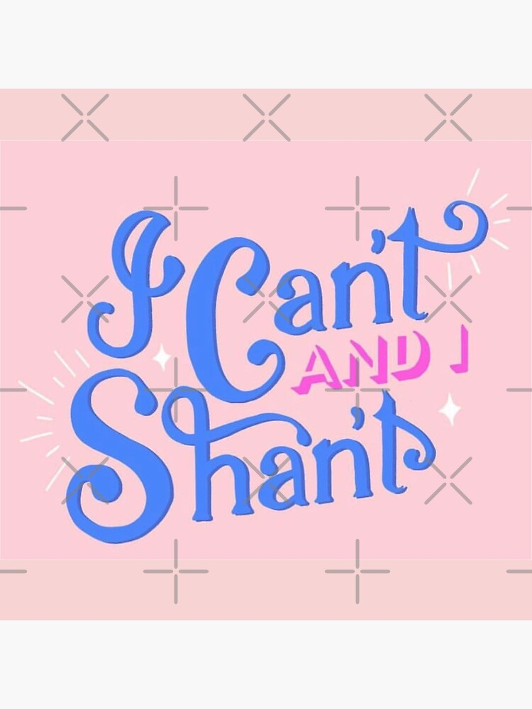 I Can't and I Shan't - The Morning Toast  by allieweek