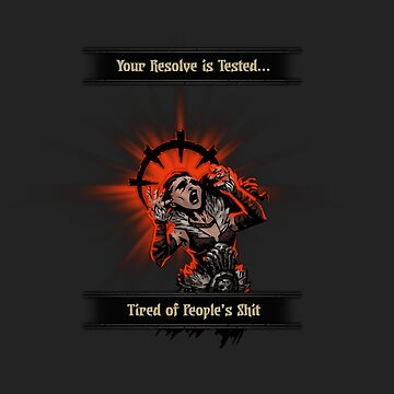 Resolve Tested - Tired of People's Shit by Randy8560