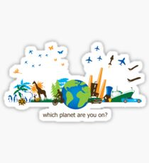 Which Planet Are You On? - version 3 Sticker
