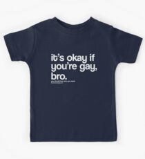 It's okay if you're gay, bro. Kids Clothes