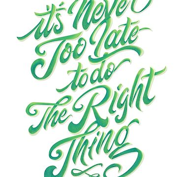 It is never too late to do the right thing by vincentvi