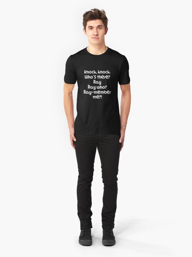 Alternate view of Funny Knock Knock Joke Knock, knock. Who's there? Ray Ray who? Ray member me?! Slim Fit T-Shirt
