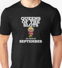 Slots September Birthday Design - Queens Of The Slots Are Born In September Unisex T-Shirt