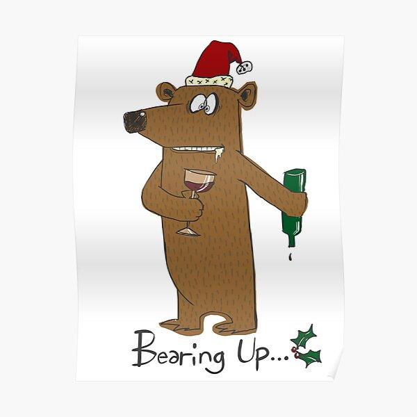 Funny Drunk Christmas Bear Cartoon | Bearing Up Poster
