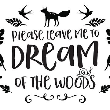 Please leave me to DREAM of the woods by jazzydevil
