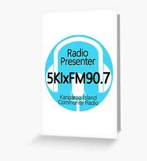 5KIxFM Kangaroo Island Community Radio Presenter Greeting Card