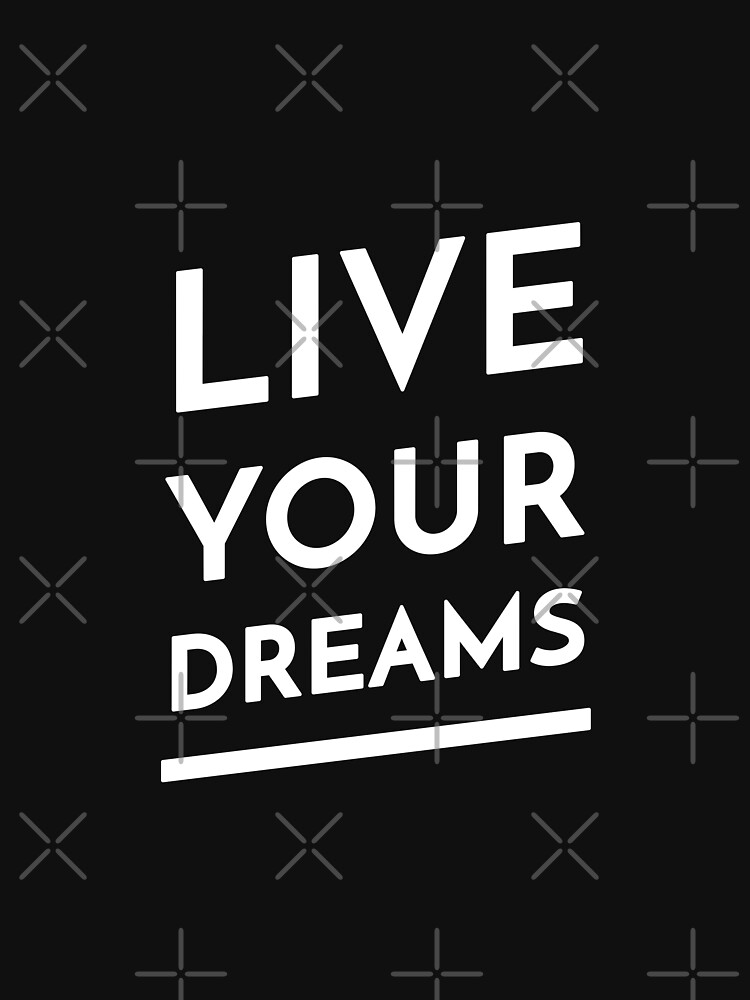 Live Your Dreams by inspire-gifts