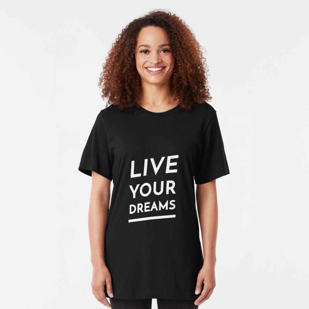 Live Your Dreams Slim Fit T-Shirt