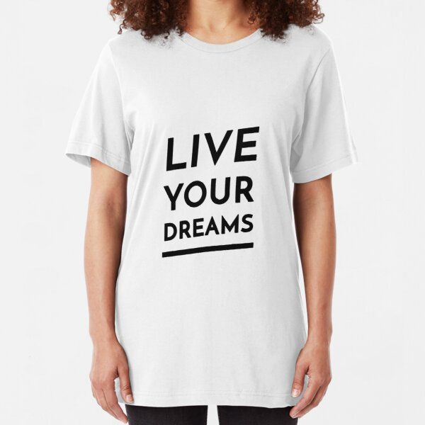 Live Your Dreams (Inverted) Slim Fit T-Shirt