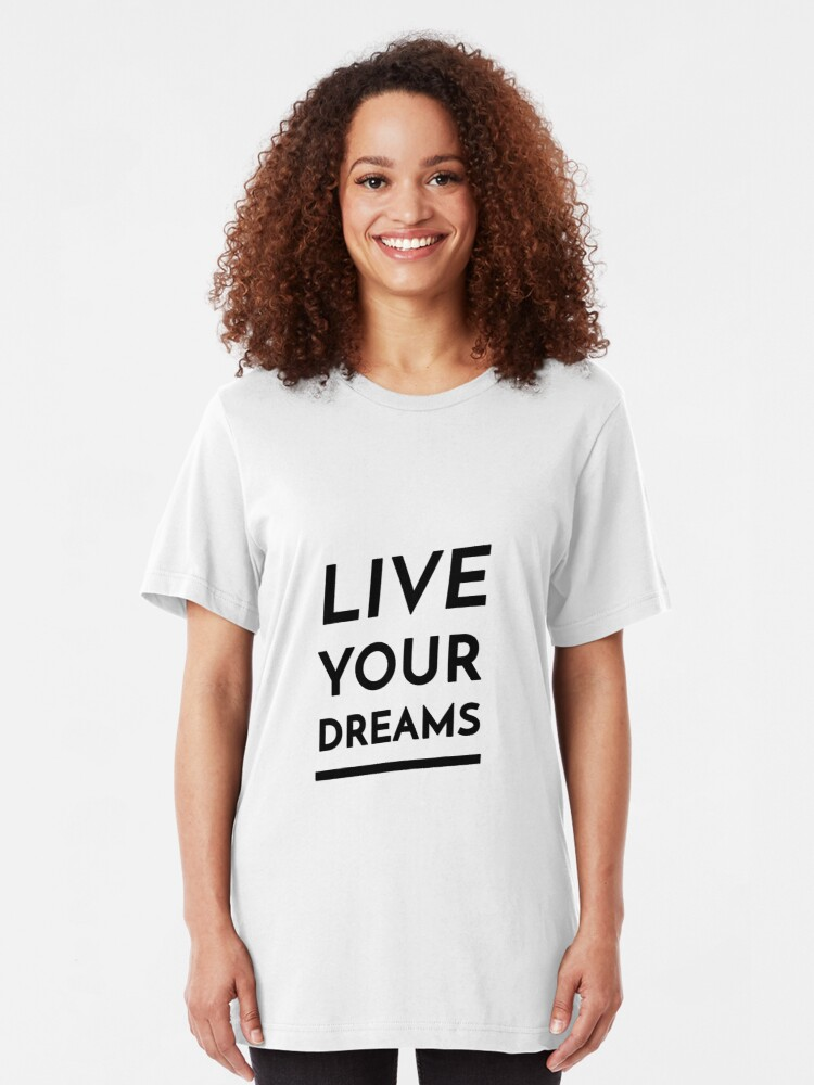 Alternate view of Live Your Dreams (Inverted) Slim Fit T-Shirt
