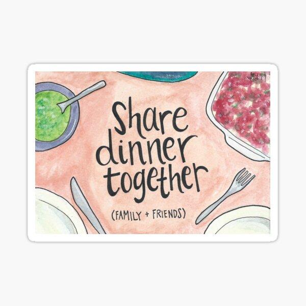 Share Dinner Together Sticker