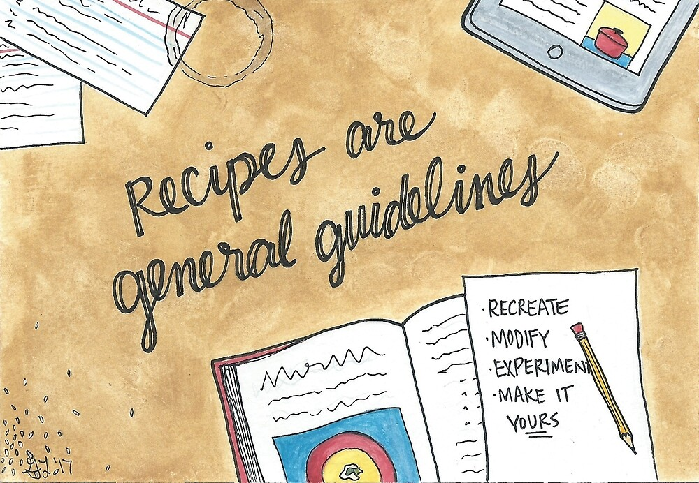 Recipes are General Guidelines by Gina Lorubbio