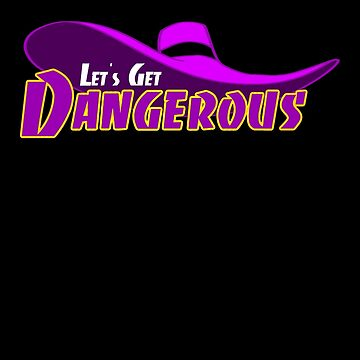 Let's Get Dangerous by ShikaUsstan