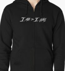 I am greater than I was Zipped Hoodie