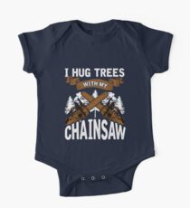 Logging I Hug Trees With My Chainsaw Short Sleeve Baby One-Piece