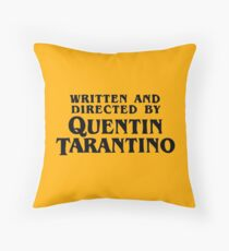 Written and directed by Quentin Tarantino Throw Pillow