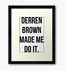 Derren Brown Made Me Do It Framed Print