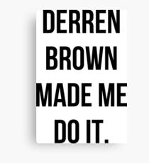 Derren Brown Made Me Do It Canvas Print