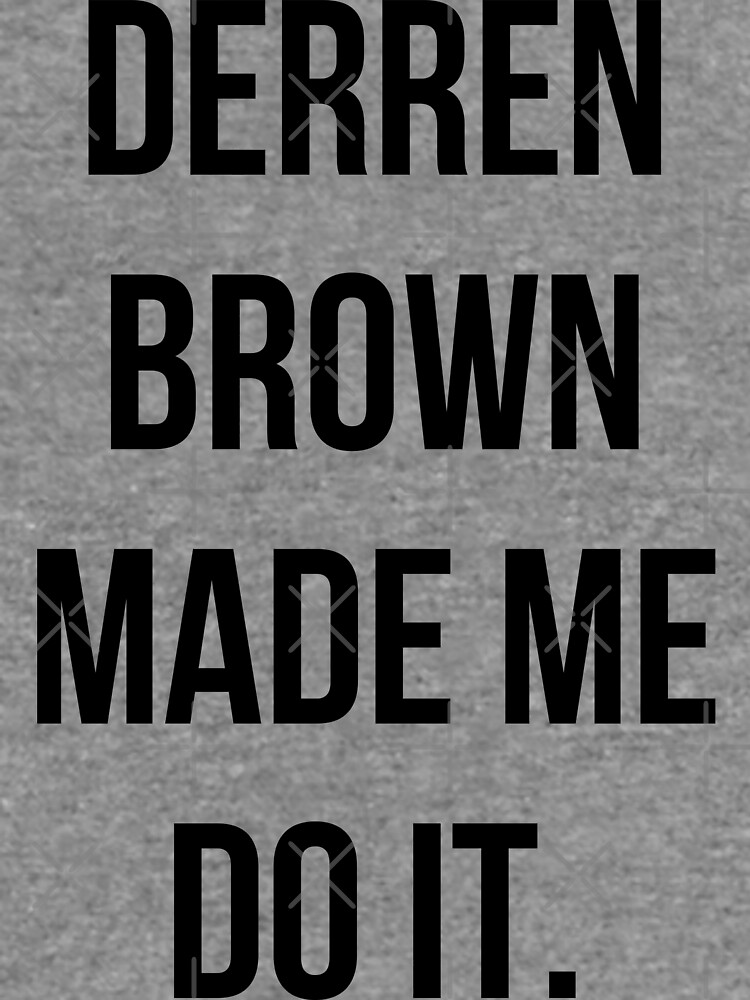 Derren Brown Made Me Do It by BecHillComedian
