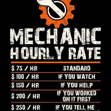 Funny Mechanic Hourly Labor Rates by ThreadsNouveau