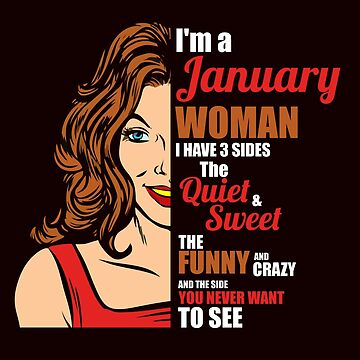 January Birthday Girl I'm a January Woman Quiet Sweet Funny and Crazy  by Merchking1
