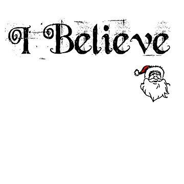 I Believe in Santa Claus by Nortonrf