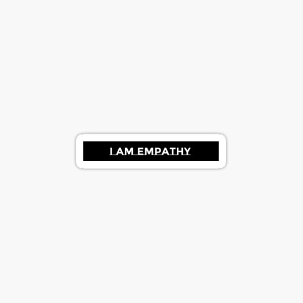 I Am Empathy Sticker