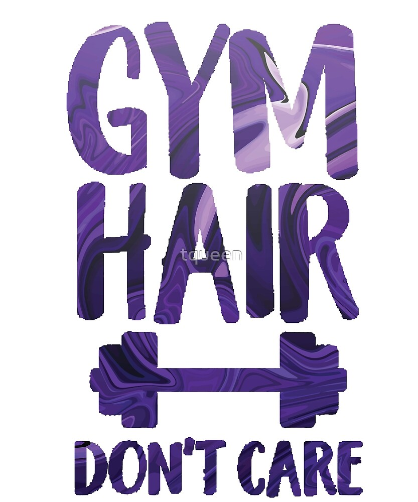 Gym Hair don\'t care funny workout quote\