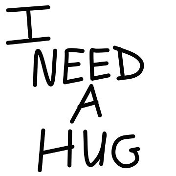 I Need A Hug by JoeGeraci