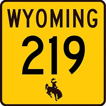 Wyoming Highway WYO 219 | Yellowstone Road | United States Highway Shield Sign by djakri