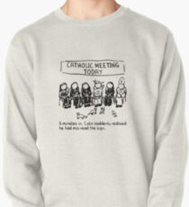 Catholic Meeting Pullover