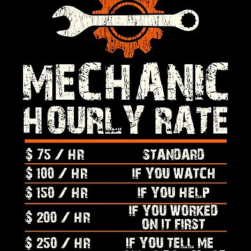 Funny Mechanic Hourly Labor Rates Gift by ThreadsNouveau