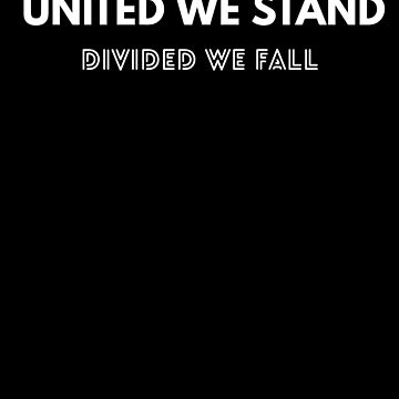 United We Stand, Divided We Fall by UrbanApparel
