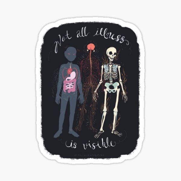 Not all Illness is Visible Sticker
