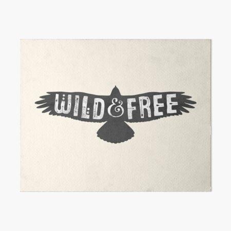 Wild & Free Art Board Print