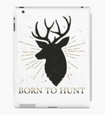 Born to hunt T-shirt iPad Case/Skin