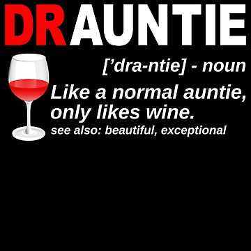 Drauntie Like Aunt Only Likes Wine Draunt Shirt Drauntie Drink, Alcohol, Wine lover outdoorsy winetasting draunt BAE best aunt ever by bulletfast