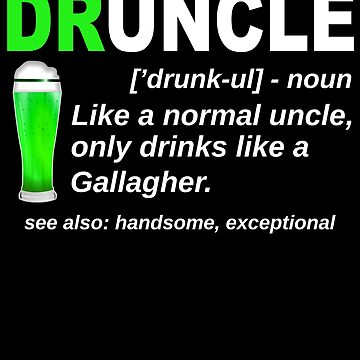 Druncle Like Uncle Drink Like a Gallagher St Patricks Shirt Irish Druncle Best Irish Funcle Ever Ireland green beer IPA, Lager, Amber, Sours, Stouts Beverage by bulletfast