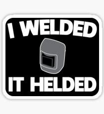 Funny Welder Design For Welds MIG TIG ARC Stick Sticker