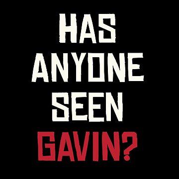 Has Anyone Seen Gavin?  by Accoughlan