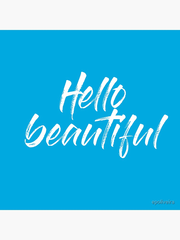 hello beautiful cool quote blue motivation by epoliveira